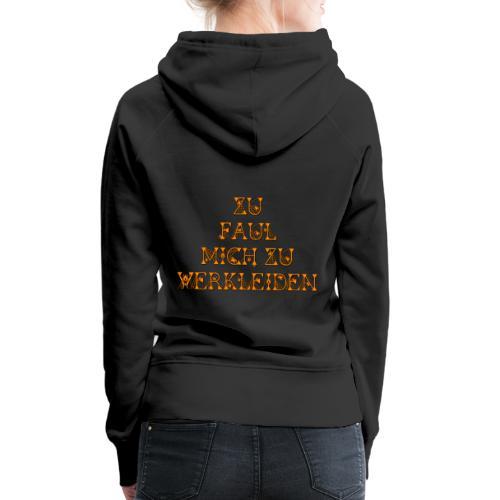 zu faul mich zu verkleiden - Frauen Premium Hoodie