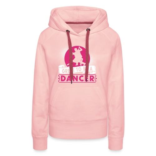 Toller Tänzer Geschenk - Frauen Premium Hoodie