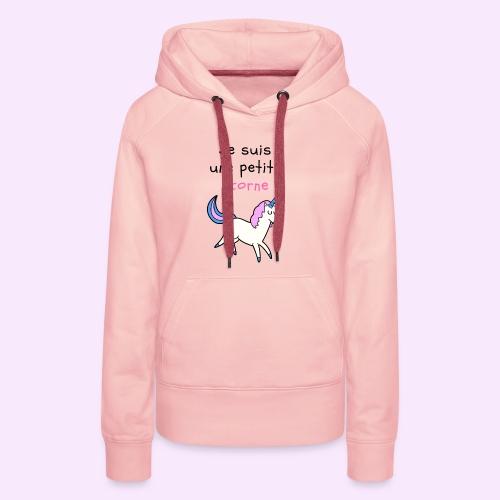 Je suis une petite licorne - Sweat-shirt à capuche Premium pour femmes