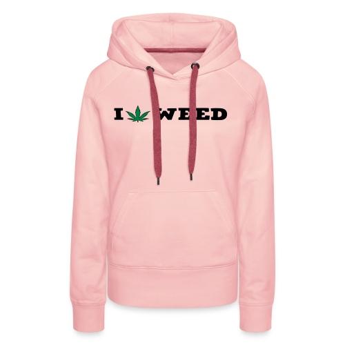 I LOVE WEED - Women's Premium Hoodie