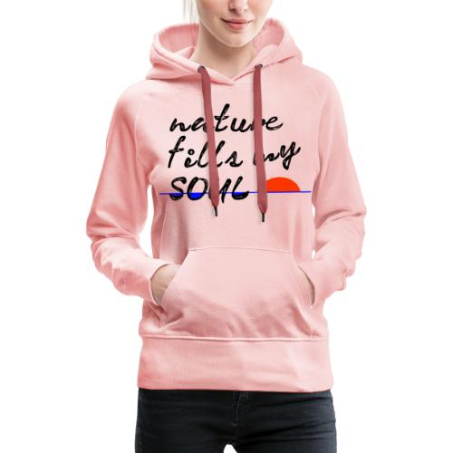 nature fills my soul - Vrouwen Premium hoodie