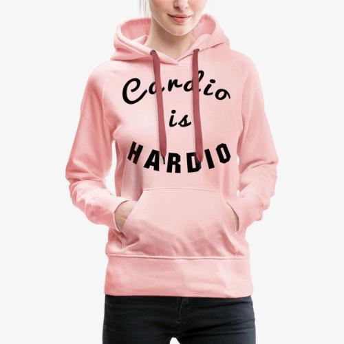 Cardio is Hardio - Women's Premium Hoodie