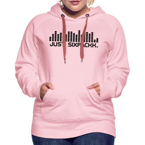 JUST. SIXPACKK. Beat - Frauen Premium Hoodie