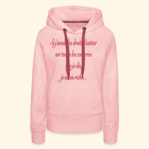 Si j'avais des droits d'auteur... - Sweat-shirt à capuche Premium pour femmes