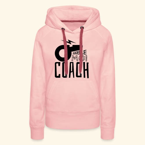 Appelle moi coach - Coach sportif - entraineur - Sweat-shirt à capuche Premium pour femmes
