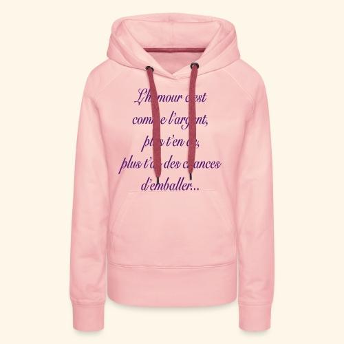 L'humour c'est comme l'argent plus t'en as... - Sweat-shirt à capuche Premium pour femmes