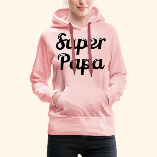 Super Papa - Sweat-shirt à capuche Premium pour femmes