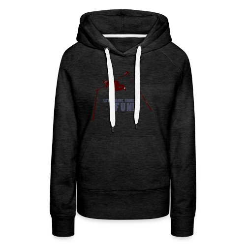 Let s have some FUN - Vrouwen Premium hoodie