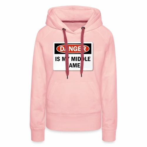 Danger is my middle name - Women's Premium Hoodie