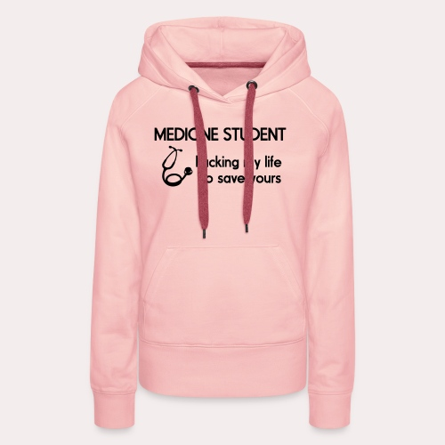 Medicine Student - Sweat-shirt à capuche Premium pour femmes