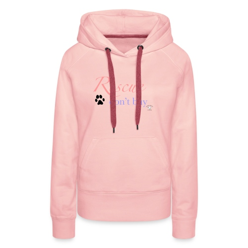 Rescue don't buy - Women's Premium Hoodie