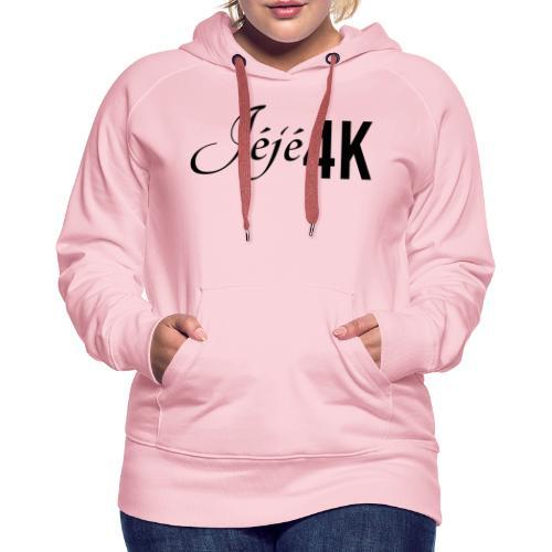 Le slip officiel Jéjé4K - Sweat-shirt à capuche Premium pour femmes