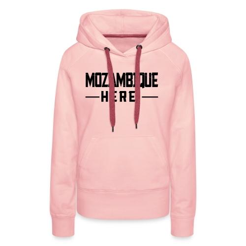 MOZAMBIQUE HERE! - Frauen Premium Hoodie