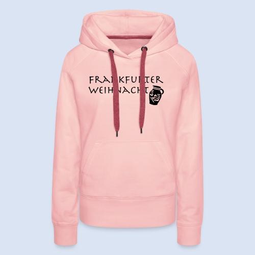 Frankfurter Weihnacht - Frauen Premium Hoodie