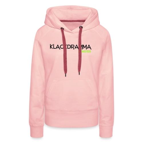 Klackdramma - Frauen Premium Hoodie