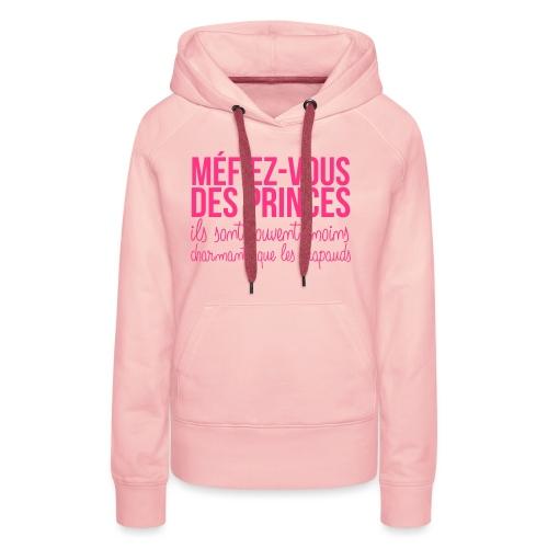 mefiez vous des princes - Sweat-shirt à capuche Premium pour femmes