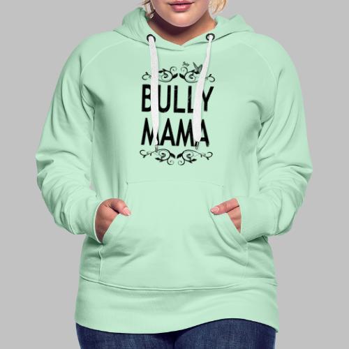 Stolze Bully Mama - Motiv mit Schmetterling - Frauen Premium Hoodie