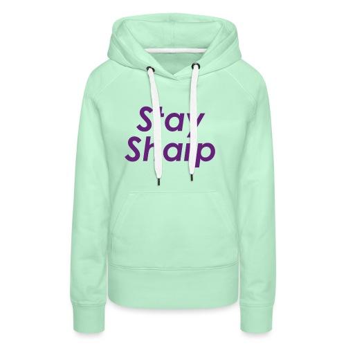 Stay Sharp - Felpa con cappuccio premium da donna