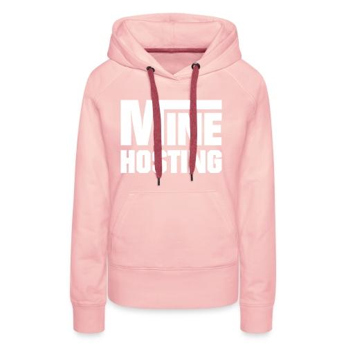 Mine Hosting Corporate Kampagne - Frauen Premium Hoodie