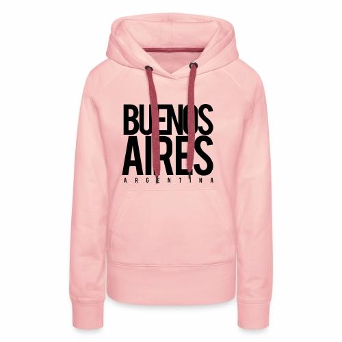 Buenos Aires Argentina - Sudadera con capucha premium para mujer