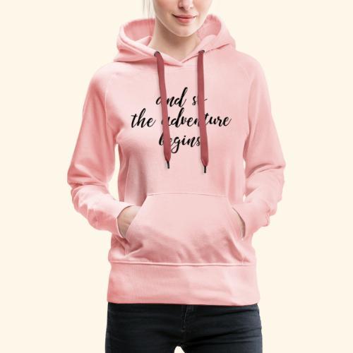 Adventure - Abenteuer - Frauen Premium Hoodie