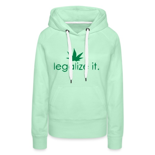 LEGALIZE IT! - Women's Premium Hoodie