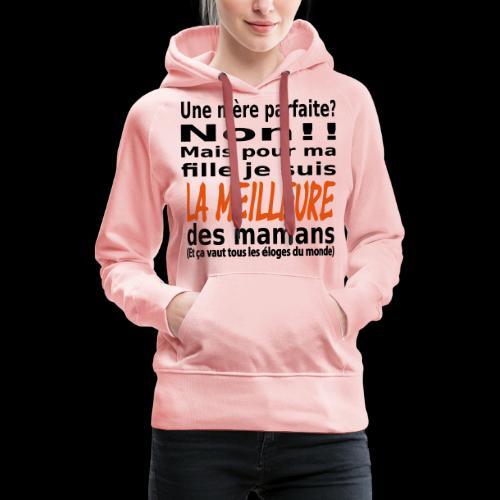 LA MEILLEURE MAMAN POUR MA FILLE - Sweat-shirt à capuche Premium pour femmes