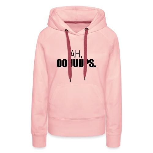 Ah, oouuups - Sweat-shirt à capuche Premium pour femmes