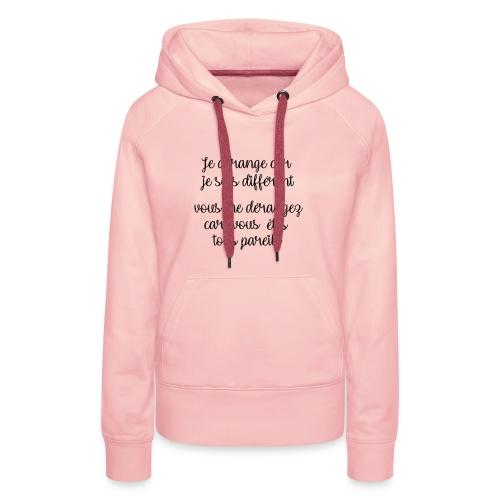 Je dérange car - Sweat-shirt à capuche Premium pour femmes