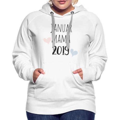 Januar Mama 2019 - Frauen Premium Hoodie