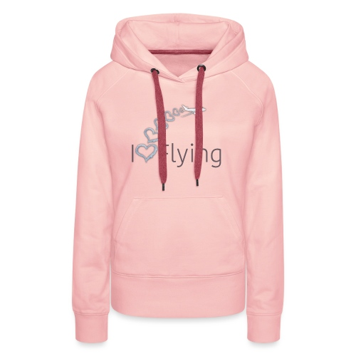 I love flying - Women's Premium Hoodie
