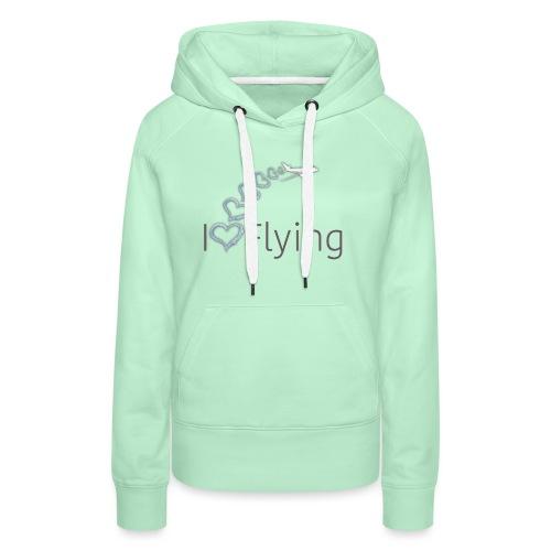 I love flying - Women's Premium Hoodie