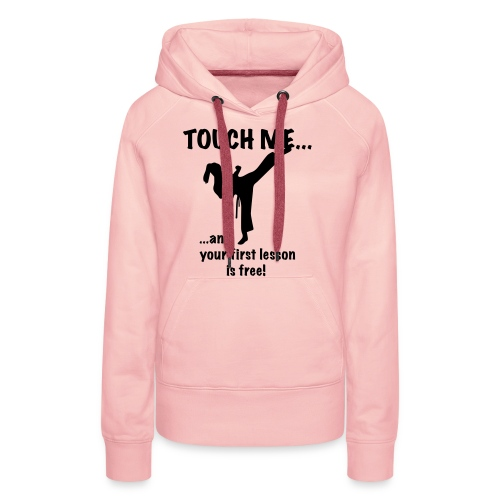 touch me for free lesson - Frauen Premium Hoodie
