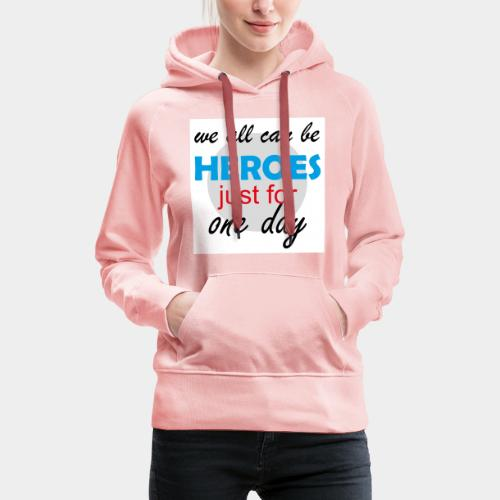 GHB Jeder kann ein Held sein 190320182w - Frauen Premium Hoodie