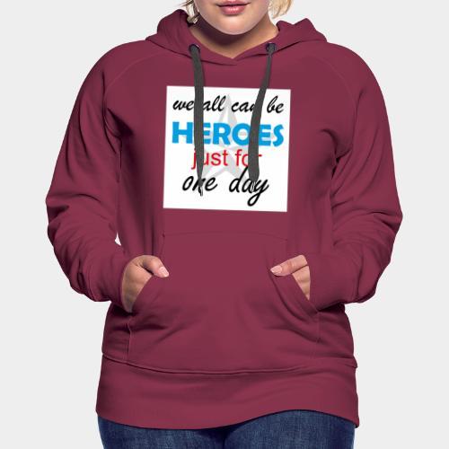 GHB Jeder kann ein Held sein 190320183w - Frauen Premium Hoodie