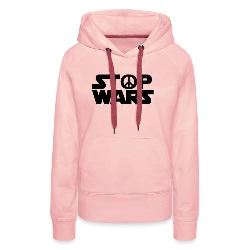 Stop Wars - Sweat-shirt à capuche Premium pour femmes