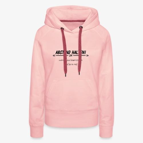 Abstand Halten - Frauen Premium Hoodie