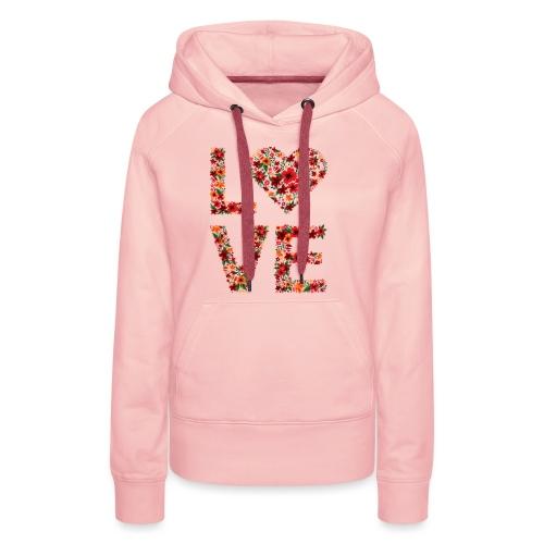 Die wichtigste Botschaft für unsere Welt: LOVE - Frauen Premium Hoodie