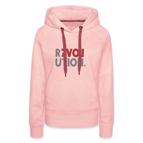 Revolution Love Sprüche Statement be different - Frauen Premium Hoodie