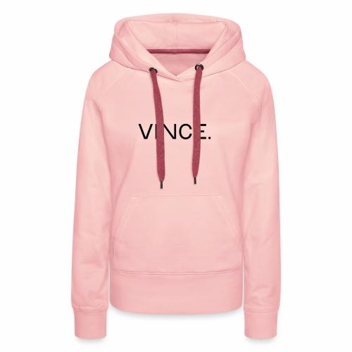 02 VinceFashion - Vrouwen Premium hoodie