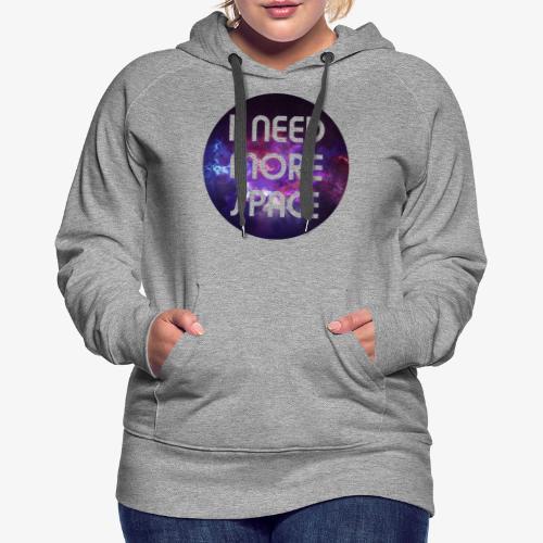 I need more Space - Frauen Premium Hoodie