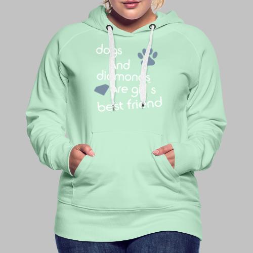 dogs and diamonds are girls best friend - Frauen Premium Hoodie