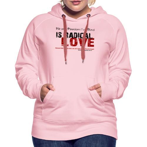 Radikale Liebe black - Frauen Premium Hoodie