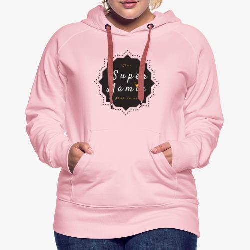 Elue super Mamie pour la vie - Sweat-shirt à capuche Premium pour femmes