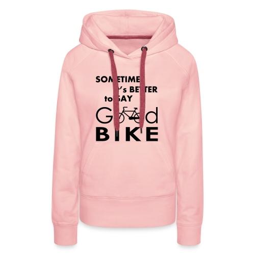 good bike - Felpa con cappuccio premium da donna