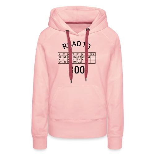En route vers le 300 - Sweat-shirt à capuche Premium pour femmes