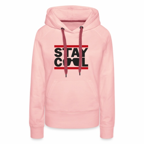 Stay Cool ver01 - Dame Premium hættetrøje