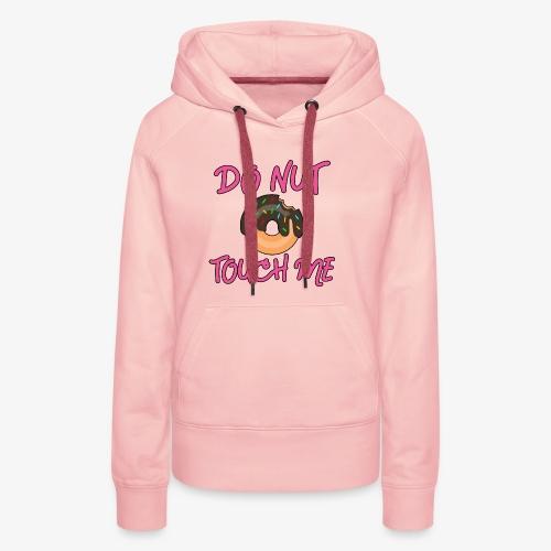 Donut touch me - Frauen Premium Hoodie