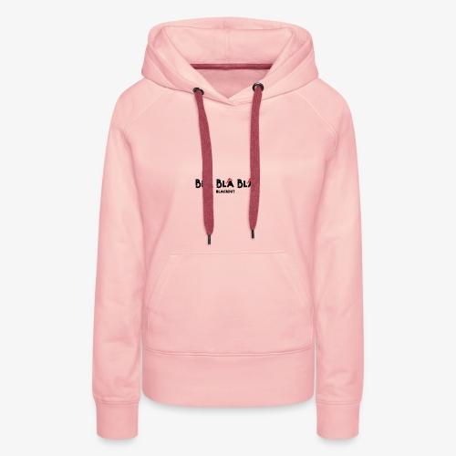 Bla bla bla - Sweat-shirt à capuche Premium pour femmes