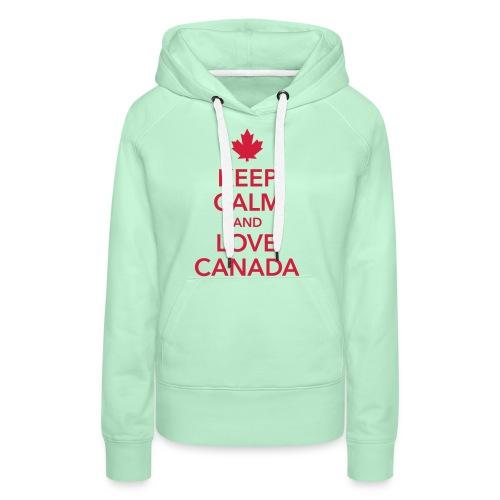 keep calm and love Canada Maple Leaf Kanada - Women's Premium Hoodie